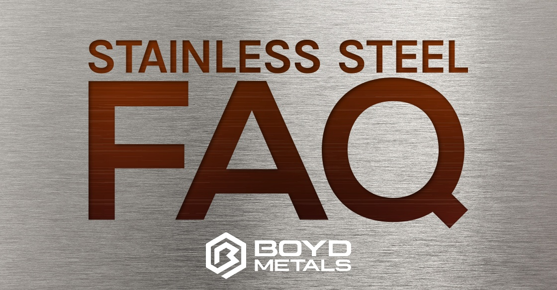 5 Frequently Asked Questions about Stainless Steel