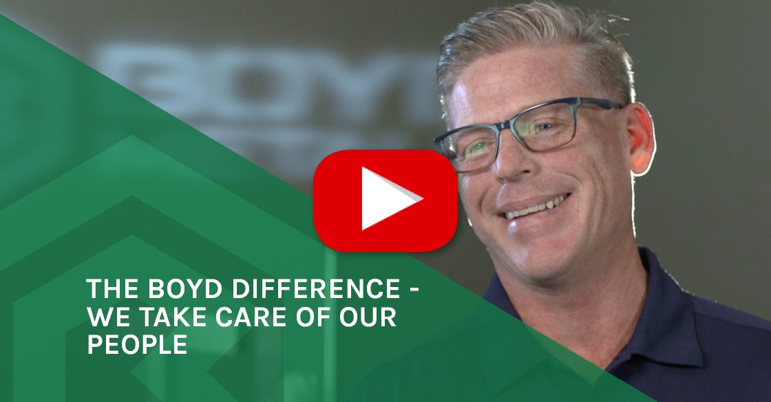 We Take Care of our People - The Boyd Difference