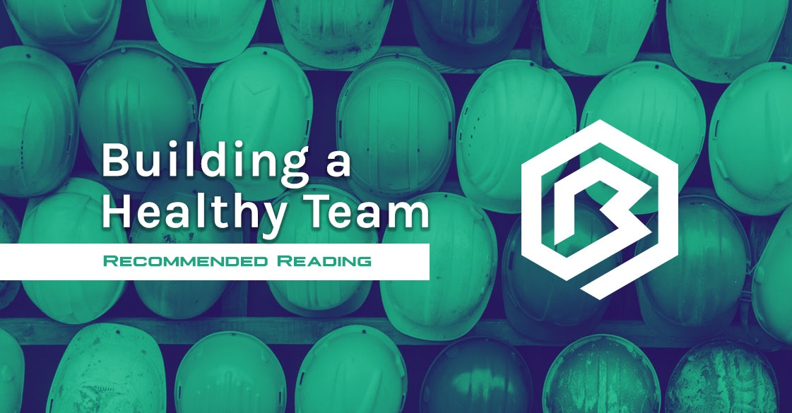 Building a Healthy Team - Recommended Reading