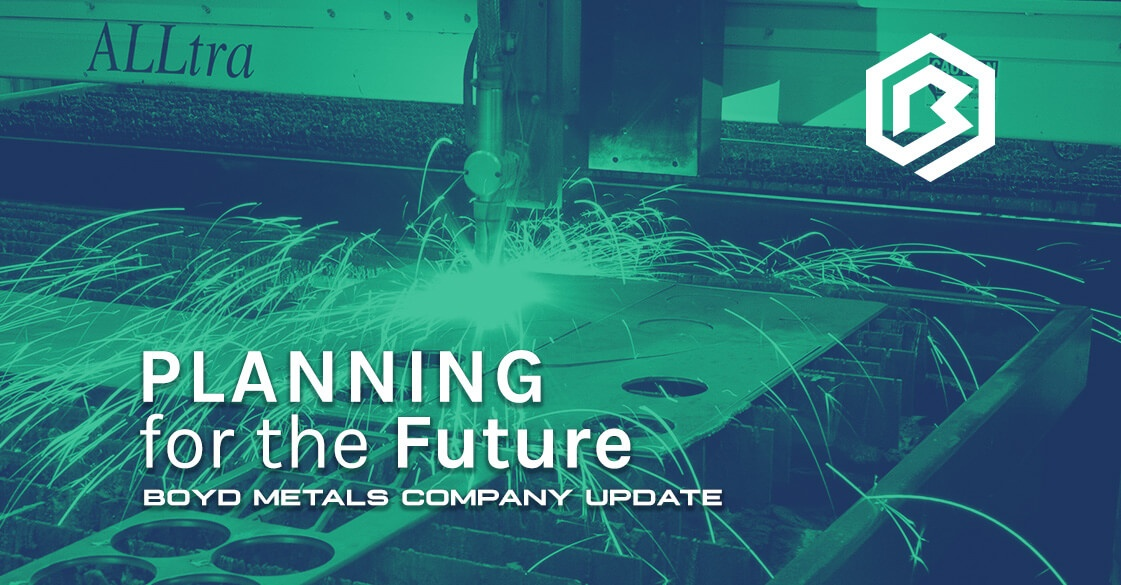 Planning for the Future - Boyd Metals Company Update