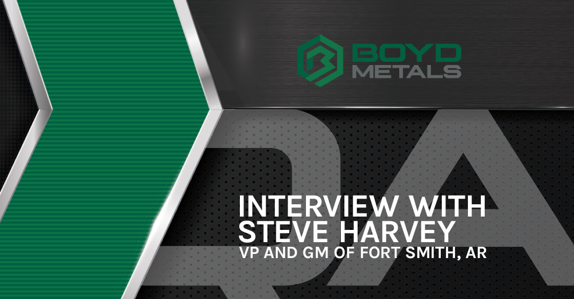 Q:A with Steve Harvey, VP & GM of Boyd Metals in Fort Smith, Arkansas