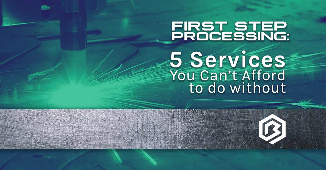 First-Step Processing: 5 Services You Can't Afford to do Without