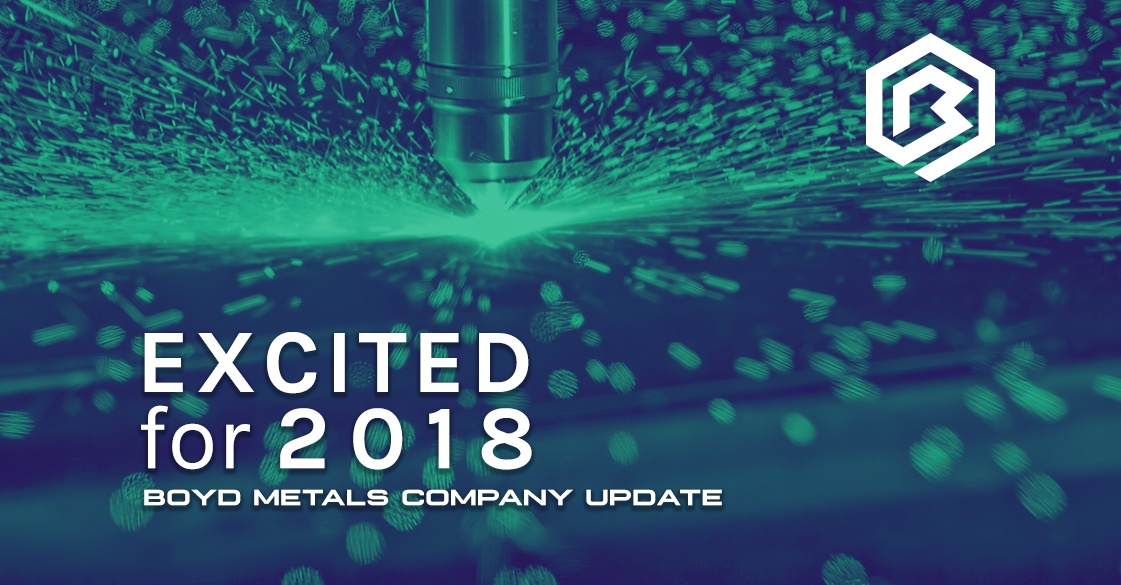 Excited for 2018 - Boyd Metals Company Update