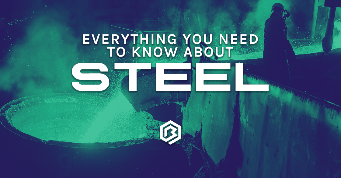 Everything You Need to Know About: Steel