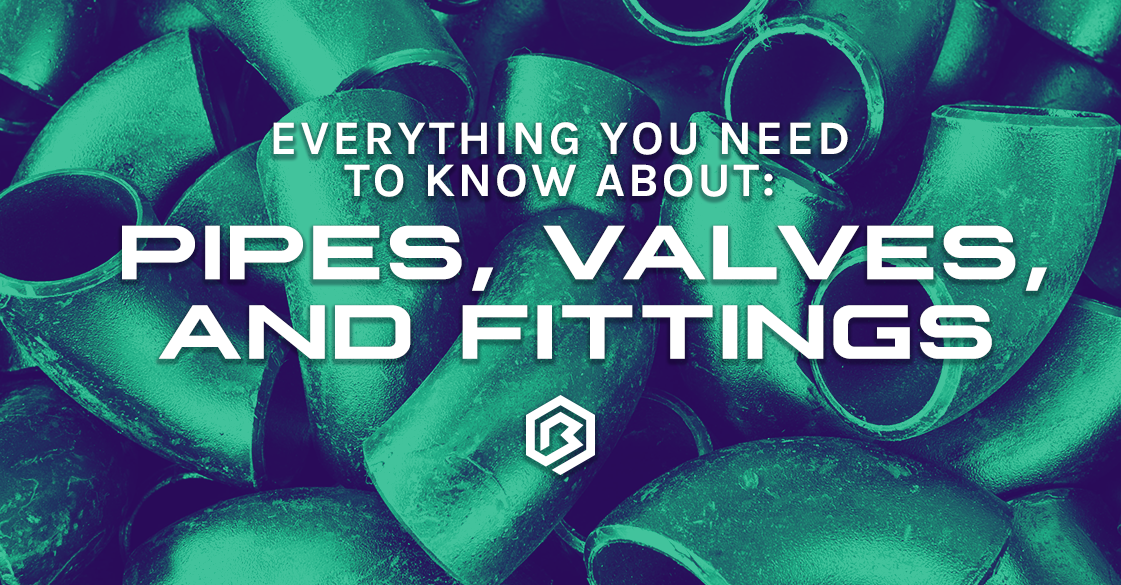 20191021-boyd-everything-you-need-to-know-about-pipes-valves-and-fittings-r1