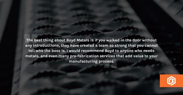 Boyd Metals Customer Testimonial