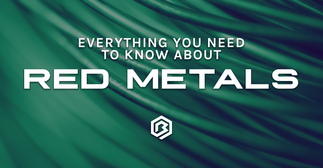 Everything You Need to Know About: Red Metals