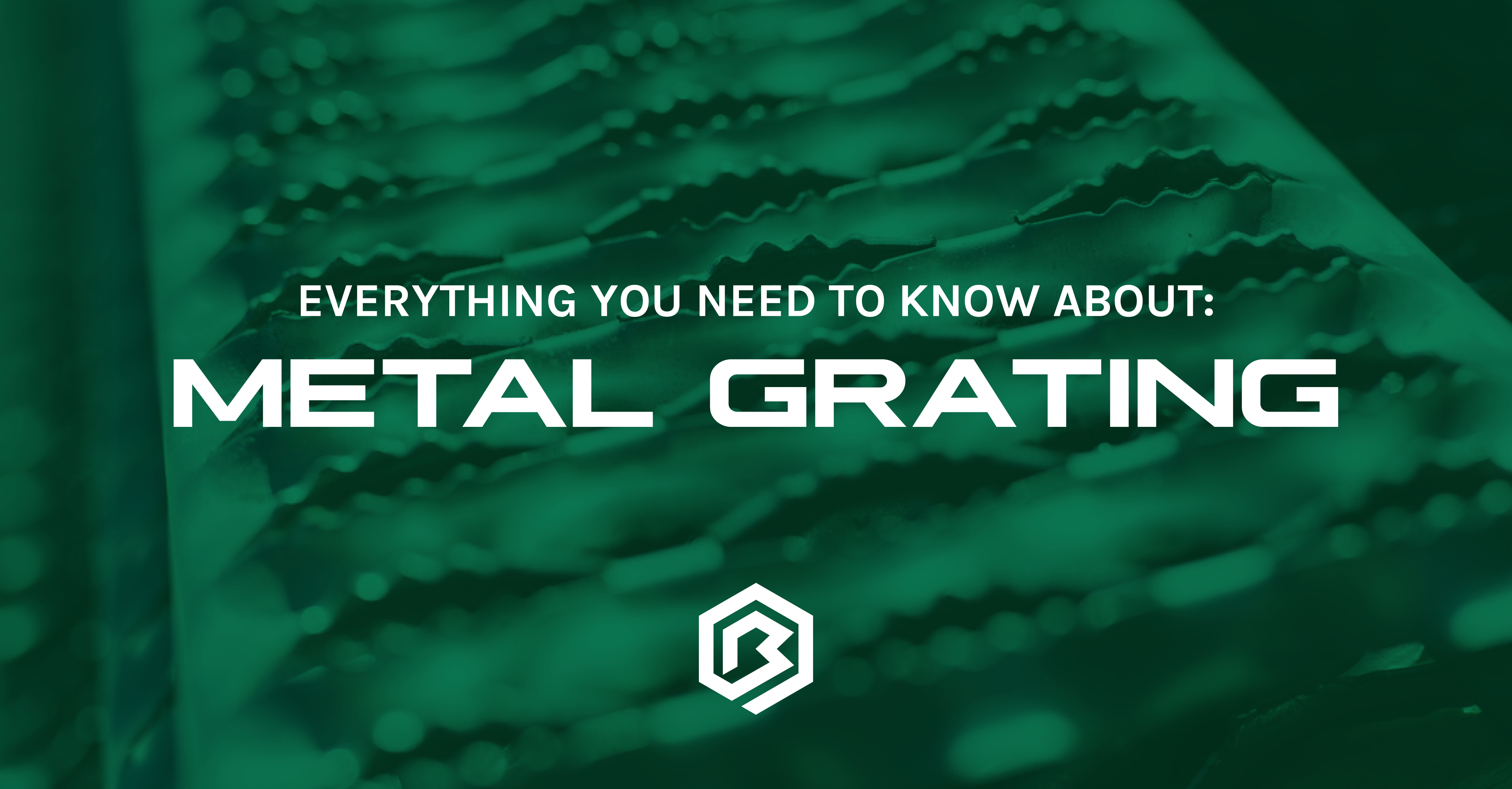 Everything You Need to Know About: Metal Grating