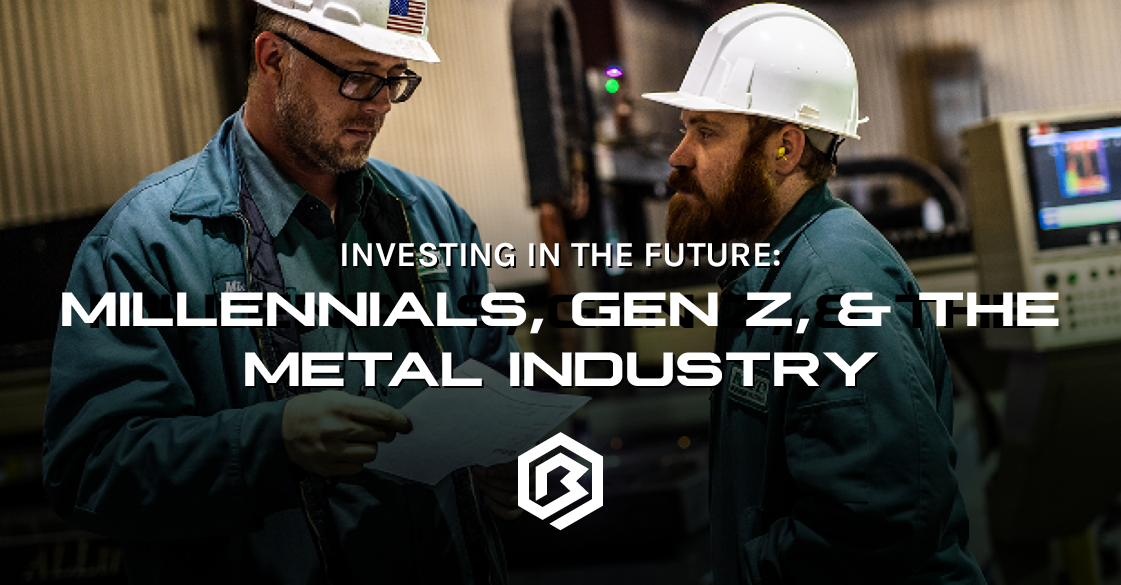 Investing In The Future: Millennials, Gen Z, & the Metal Industry