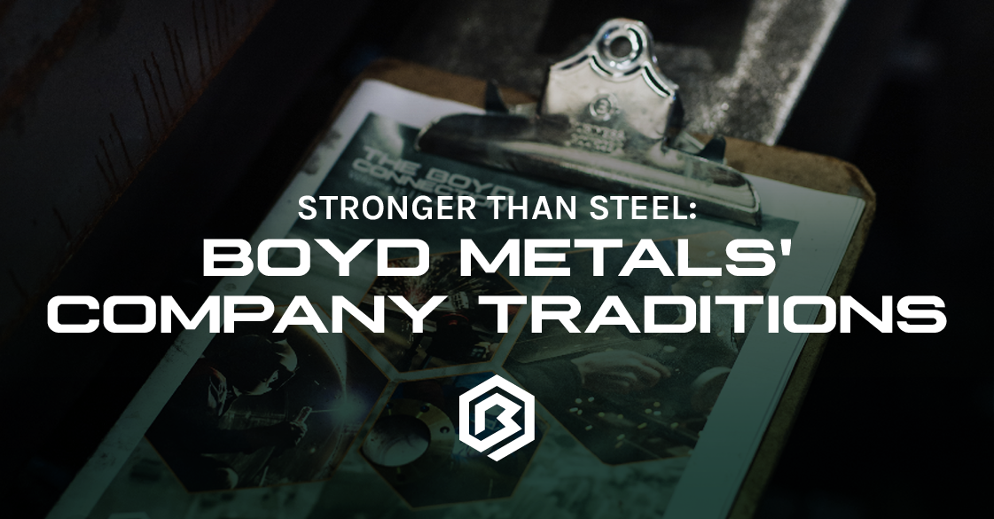 Stronger Than Steel: Boyd Metals' Company Traditions